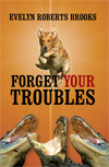 """Forget Your Troubles"""