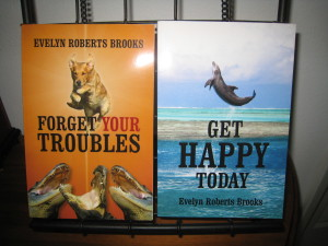 Forget Your Troubles, Get Happy Today