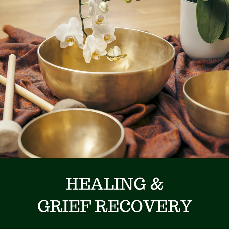 Healing and Grief Recovery